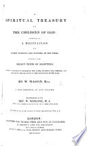 A Spiritual Treasury for the Children of God  consisting of a meditation for     each day in the year  upon select texts of Scripture  etc Book