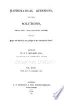 Mathematical Questions And Solutions From The Educational Times With Many Papers And Solutions In Addition To Those Published In The Educational Times