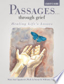 Passages ...Through Grief Leader's Guide: Healing Life's Losses