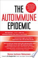 """The Autoimmune Epidemic"" by Donna Jackson Nakazawa, Douglas Kerr"