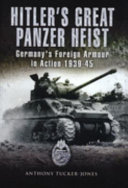 Hitler s Great Panzer Heist Book PDF
