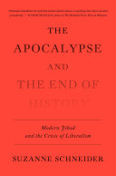 The Apocalypse and the End of History Book
