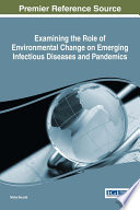 Examining the Role of Environmental Change on Emerging Infectious Diseases and Pandemics Book