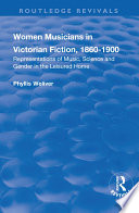 Women Musicians In Victorian Fiction 1860 1900 Representations Of Music Science And Gender In The Leisured Home