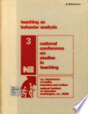 National Conference on Studies in Teaching: Teaching as behavior analysis