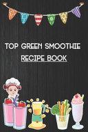 Top Green Smoothie Recipe Book