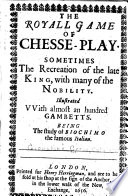 The Royall Game of Chesse play