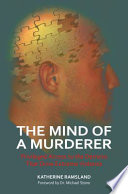 The Mind of a Murderer  Privileged Access to the Demons that Drive Extreme Violence Book