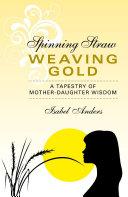 Spinning Straw  Weaving Gold