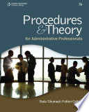 """""""Procedures & Theory for Administrative Professionals"""" by Karin M. Stulz, Kellie A. Shumack, Patsy Fulton-Calkins"""