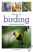 The Joy of Birding  : A Beginner's Guide