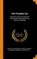 The Franklin Car  Describing Types  Principles of Construction  Performance and Mechanical Details