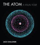 link to The atom : a visual tour in the TCC library catalog