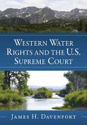Western Water Rights and the U S  Supreme Court