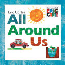 Eric Carle s All Around Us Book