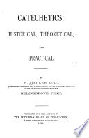 Catechetics  Historical  Theorectical  and Practical Book