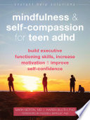 Mindfulness and Self Compassion for Teen ADHD