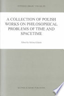 A Collection of Polish Works on Philosophical Problems of Time and Spacetime