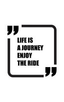Life Is a Journey Enjoy the Ride  Graph Paper Notebook small Journal 150p 5x8 Book PDF