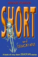 Short and Shocking!