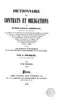 Dictionnaire des contrats et obligations en matière civile et commerciale...ainsi que les questions d'hypothèque et le tarif des droits d'enregistrement qui s'y rattachent, 1