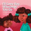 I ll Love You Wherever You Go Book PDF