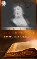 Pdf Selected works of Emmuska Orczy Telecharger