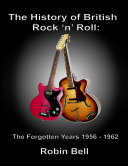 The History of British Rock and Roll  The Forgotten Years 1956   1962