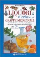 Liquori d'erbe e grappe medicinali