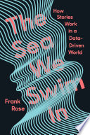 The Sea We Swim In  How Stories Work in a Data Driven World