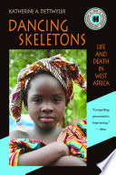 Dancing Skeletons  : Life and Death in West Africa, 20th Anniversary Edition