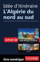 Idée d'itinéraire - L'Algérie du nord au sud