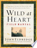 Wild at Heart Field Manual Book