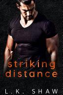 Striking Distance  A Best Friend s Brother Romance