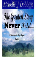 The Greatest Story Never Told Through My Eyes  Eden