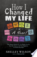 How I Changed My Life in a Year
