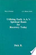 Utilizing Early A A S Spiritual Roots For Recovery Today