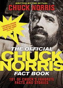 The Official Chuck Norris Fact Book: 101 of Chuck's Favorite ...