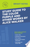 Study Guide to The Color Purple and Other Works by Alice Walker