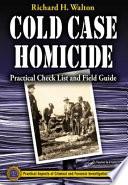 Practical Cold Case Homicide Investigations Procedural Manual