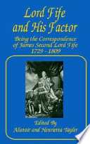 Lord Fife And His Factor Being The Correspondence Of James Second Lord Fife  1729   1809