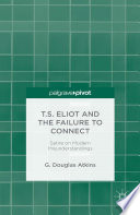 T S  Eliot and the Failure to Connect