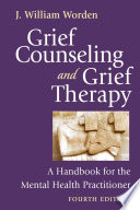 Grief Counseling And Grief Therapy Fourth Edition