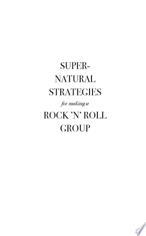 Free Download Supernatural Strategies for Making a Rock 'n' Roll Group PDF - Writers Club