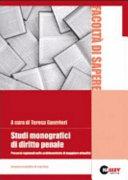 Studi monografici di diritto penale. Percorsi ragionati sulle problematiche di maggiore attualità
