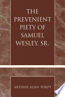The Prevenient Piety of Samuel Wesley, Sr