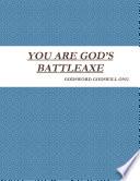 You Are God S Battleaxe
