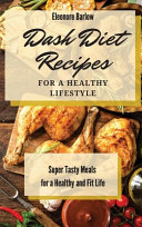 Dash Diet Recipes For a Healthy Lifestyle
