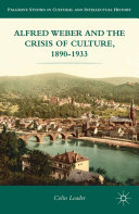 Pdf Alfred Weber and the Crisis of Culture, 1890-1933 Telecharger