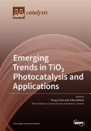 Emerging Trends in TiO2 Photocatalysis and Applications